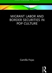 Migrant Labor and Border Securities in Pop Culture
